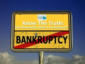 know-the-truth-can-bankruptcy-stop-a-foreclosure