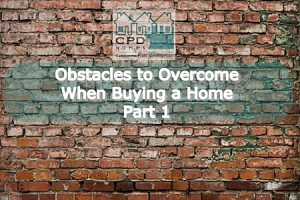 obstacles-to-overcome-when-buying-a-home-part-1