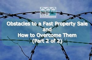 obstacles-to-a-fast-property-sale-and-how-to-overcome-them-part-2-of-2