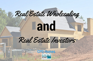 Real Estate Wholesaling and real estate investors