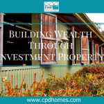 Building WealthThroughInvestment Property