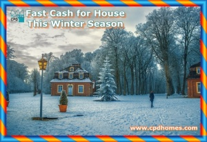 Fast Cash for House This Winter Season