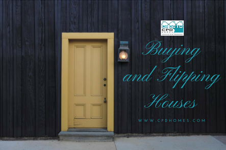 Buying and Flipping Houses
