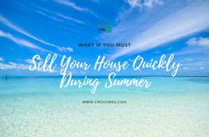 Sell Your House Quickly During Summer