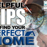 Helpful Tips To Find Your Perfect Home