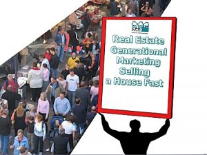 real-estate-generational-marketing-selling-a-house-fast