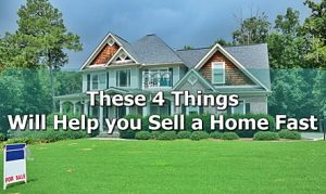 these-4-things-will-help-you-sell-a-home-fast