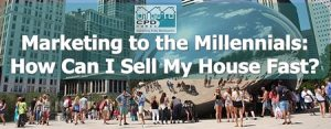 marketing-to-the-millennials-how-can-i-sell-my-house-fast
