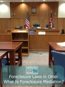foreclosure-laws-in-ohio-what-is-foreclosure-mediation