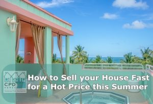 how-to-sell-your-house-fast-for-a-hot-price-this-summer