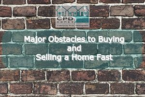 major-obstacles-to-buying-and-selling-a-home-fast