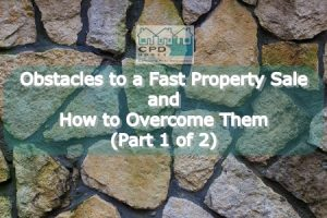 obstacles-to-a-fast-property-sale-and-how-to-overcome-them-part-1-of-2