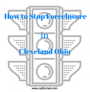 How to Stop Foreclosure in Cleveland Ohio