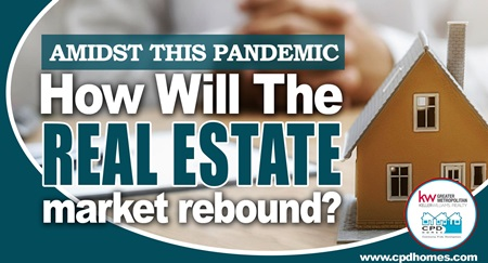 Amidst This Pandemic, How Will The Real Estate Market Rebound?