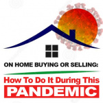 Home Buying and Selling during the Pandemic