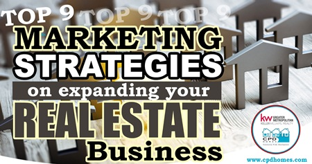 Top 9 Marketing Strategies On Expanding Your Real Estate Business