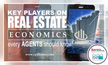 Key Players On Real Estate Economics Every Agents Should Know!