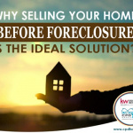 How to Sell Your Home Before Foreclosure