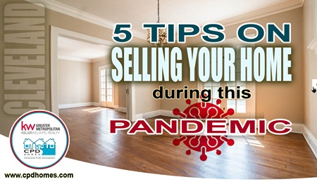 5 Tips On Selling Your Home During This Pandemic