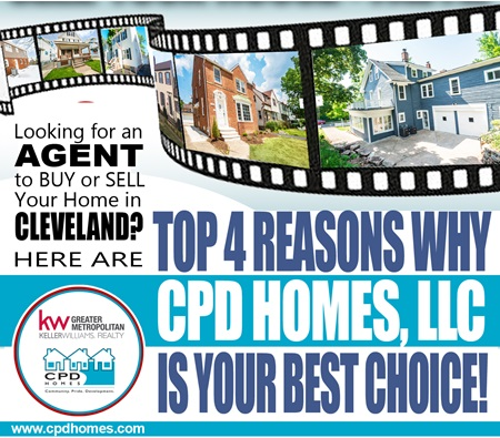 Looking For An Agent To BUY or SELL Your Home in Cleveland?  Here Are Top 4 Reasons Why CPD Homes & The WLee Team of Keller Williams Greater Metropolitan is your Best Choice!