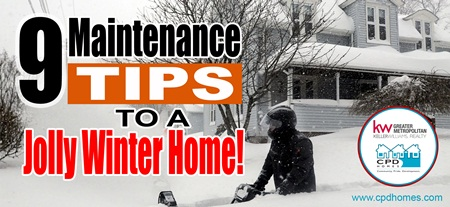 9 Maintenance Tips to a Jolly  Winter Home!