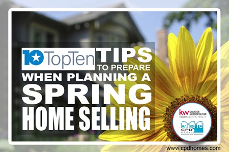 Top 10 Tips To Prepare When Planning A Spring Home Selling!