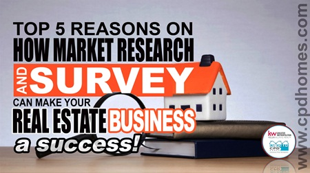 Top 5 Reasons On How Market Research and a Survey Can Make Your Real Estate Business – A Success!
