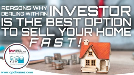 Reasons Why Dealing With An Investor  Is The Best Option To Sell Your Home Fast!